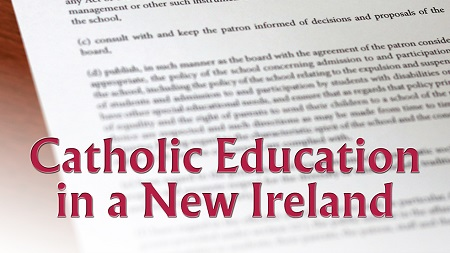 Catholic Education in a New Ireland (Studies: An Irish Quarterly Review Spring 2019)